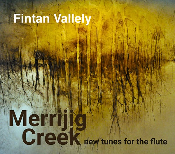 Merrijig Creek by Fintan Vallely CD Cover