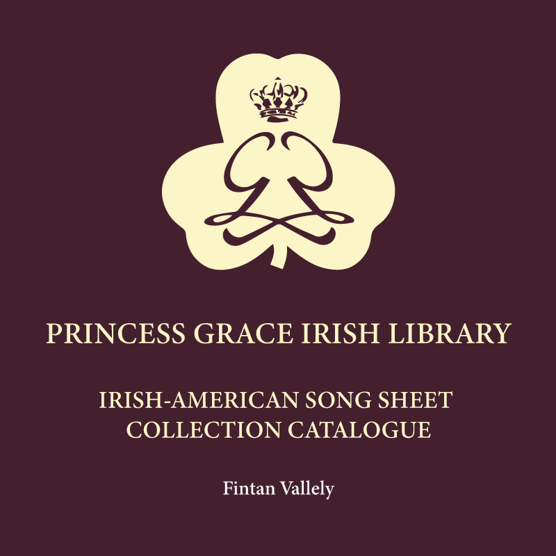 Princess Grace Irish Library: Irish-American Song Sheet Collection Catalogue - Finatn Vallely